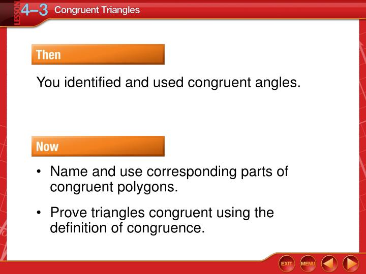 You identified and used congruent angles.