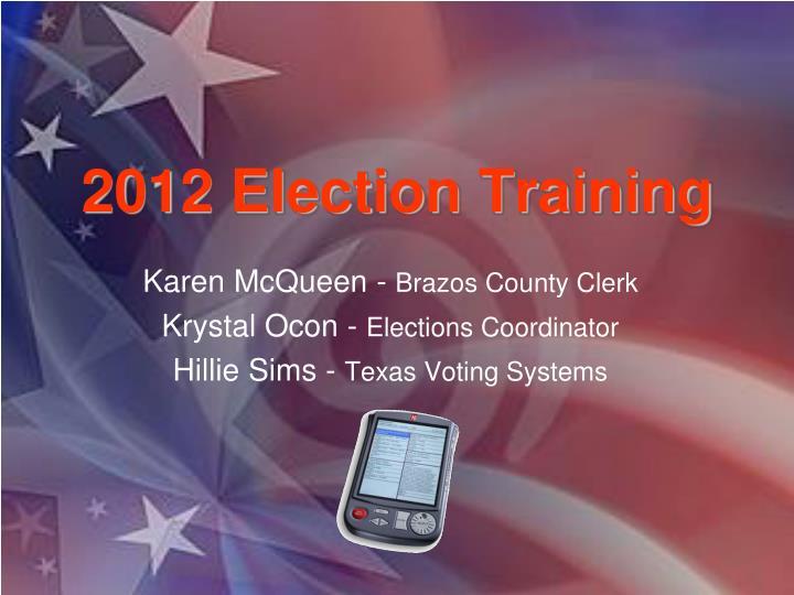 2012 election training n.
