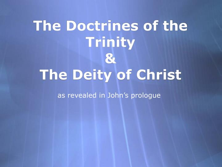 the doctrines of the trinity the deity of christ n.