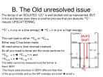 b the old unresolved issue