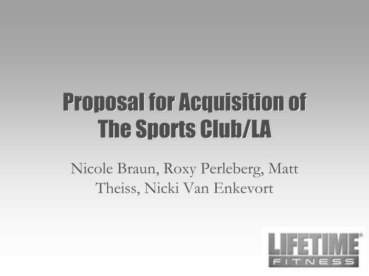 proposal for acquisition of the sports club la n.