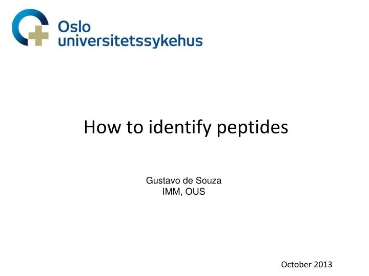 How to identify peptides
