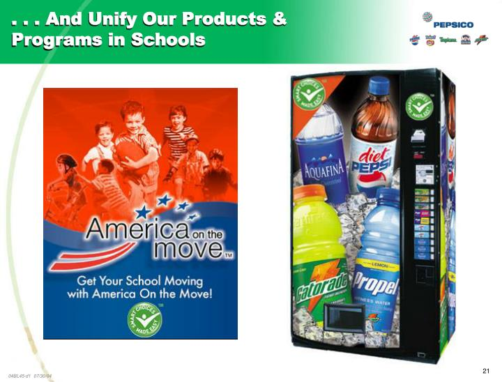 . . . And Unify Our Products & Programs in Schools