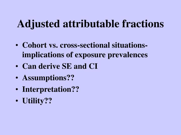 Adjusted attributable fractions