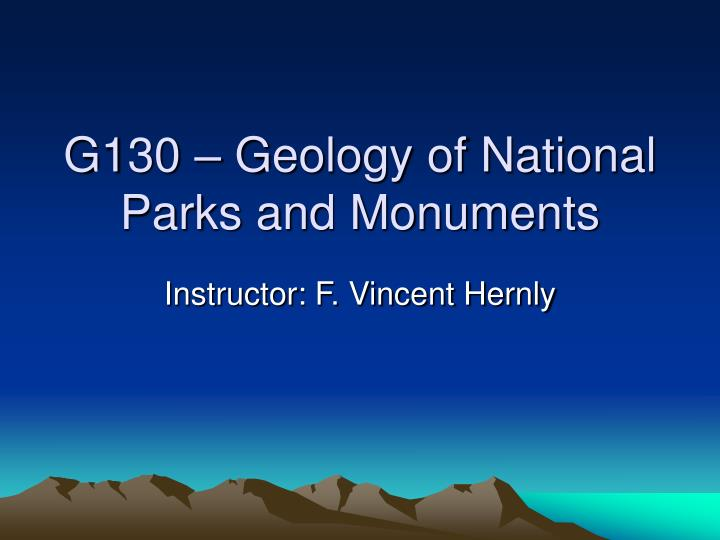 g130 geology of national parks and monuments n.