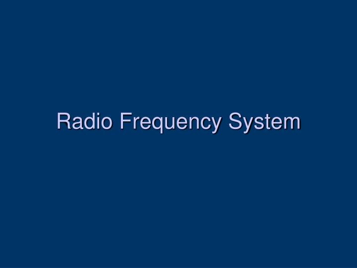 radio frequency system n.