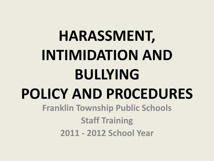harassment intimidation and bullying policy and pr0cedures n.