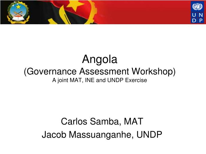 angola governance assessment workshop a joint mat ine and undp exercise n.