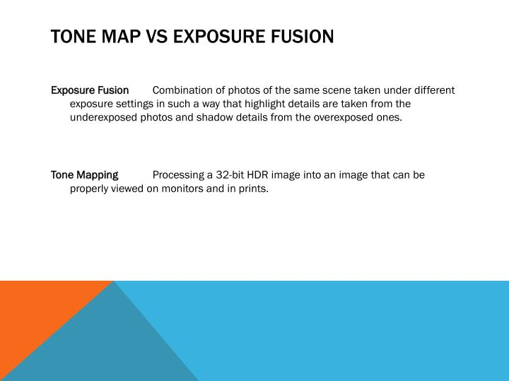 TONE MAP VS EXPOSURE FUSION