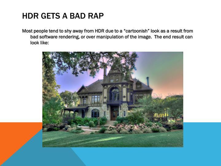 HDR GETS A BAD RAP