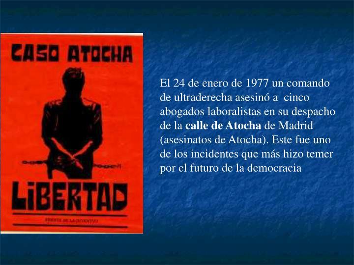 El 24 de enero de 1977 un comando de ultraderecha asesinó a  cinco abogados laboralistas en su despacho de la