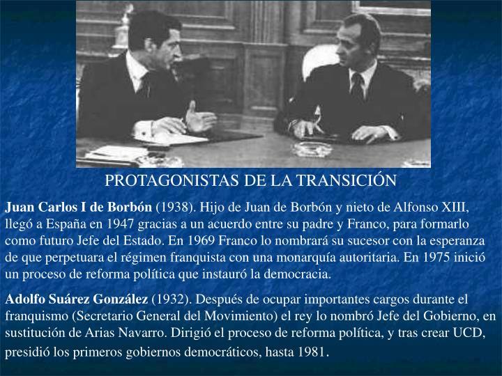PROTAGONISTAS DE LA TRANSICIÓN