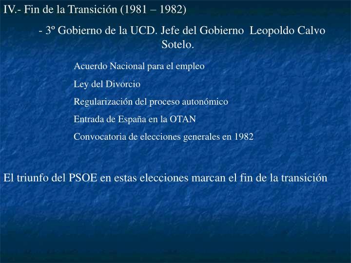 IV.- Fin de la Transición (1981 – 1982)