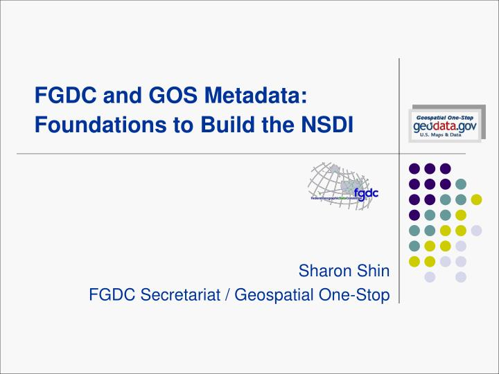 fgdc and gos metadata foundations to build the nsdi n.