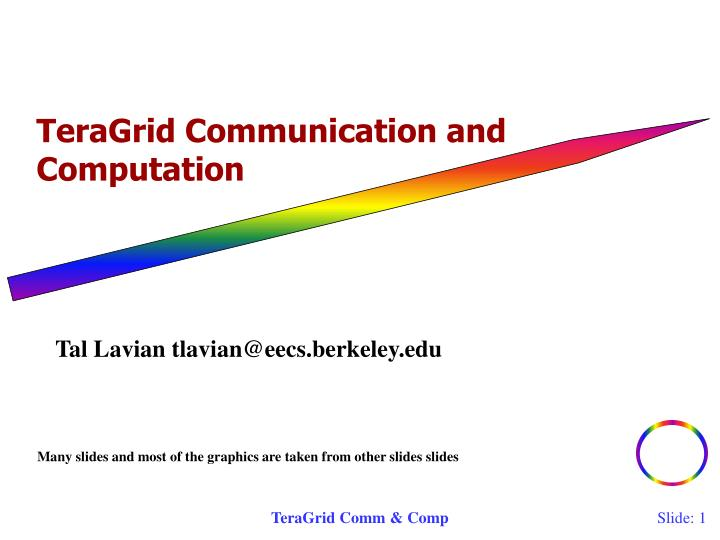 TeraGrid Communication and Computation