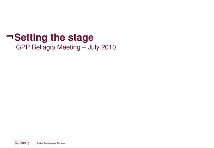 setting the stage gpp bellagio meeting july 2010