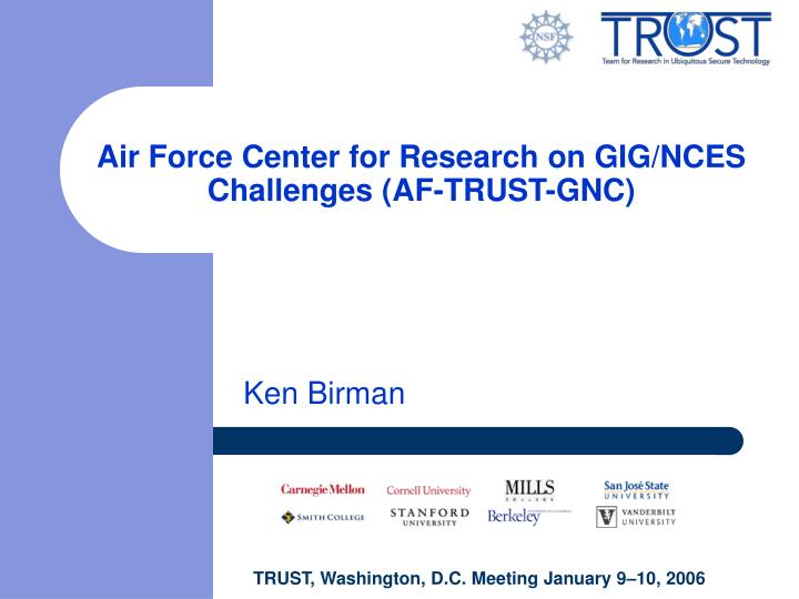 Air force center for research on gig nces challenges af trust gnc