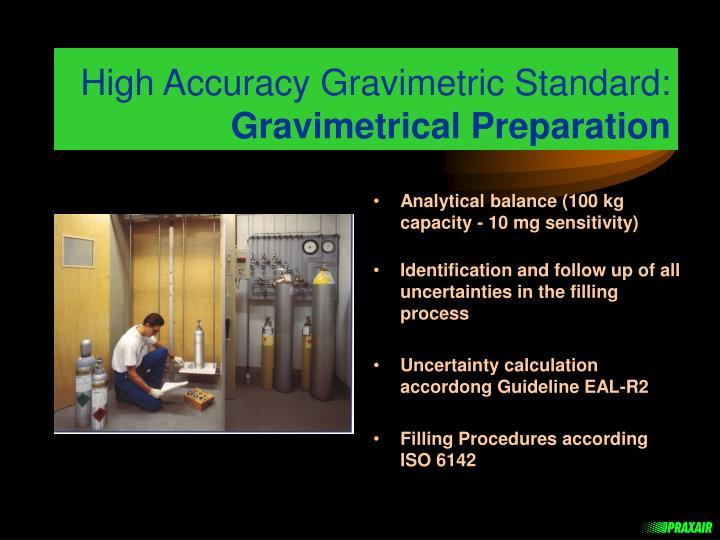 High Accuracy Gravimetric Standard: