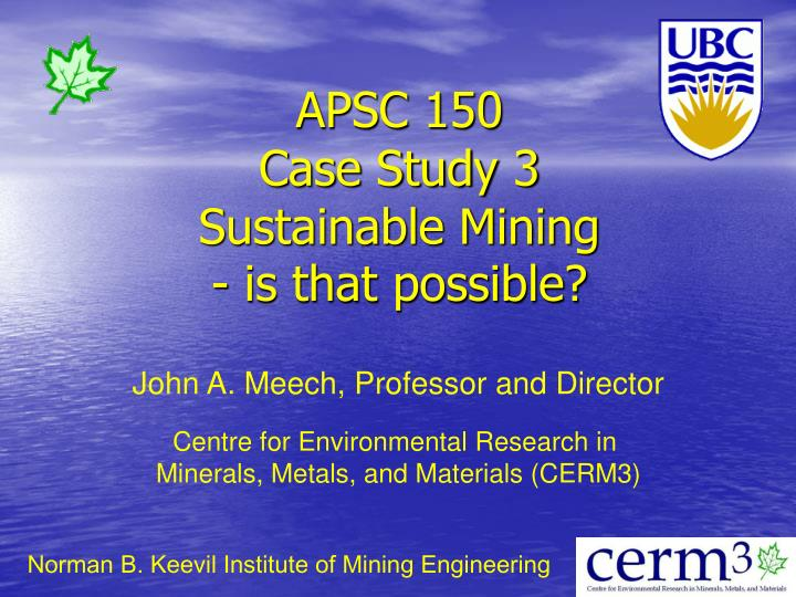 apsc 150 case study 3 sustainable mining is that possible n.