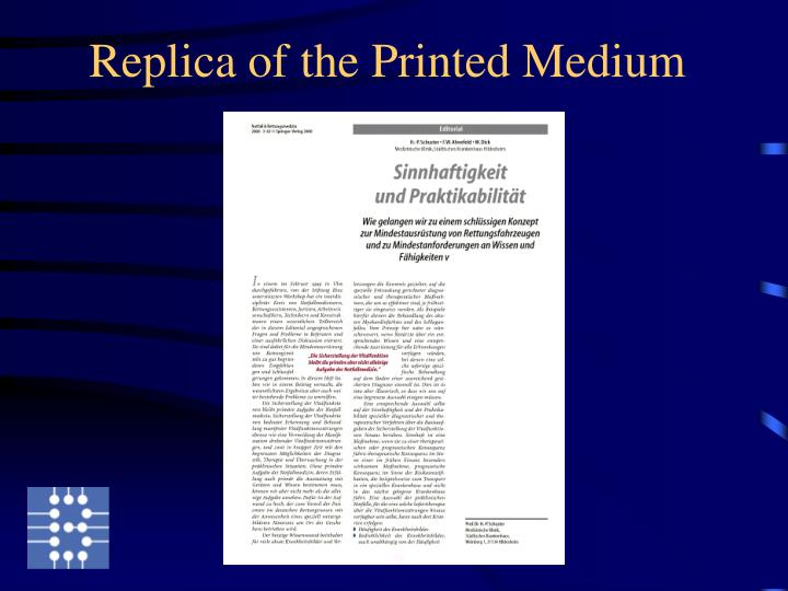 Replica of the printed medium