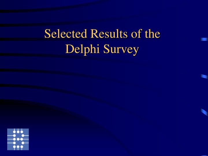 Selected Results of the Delphi Survey