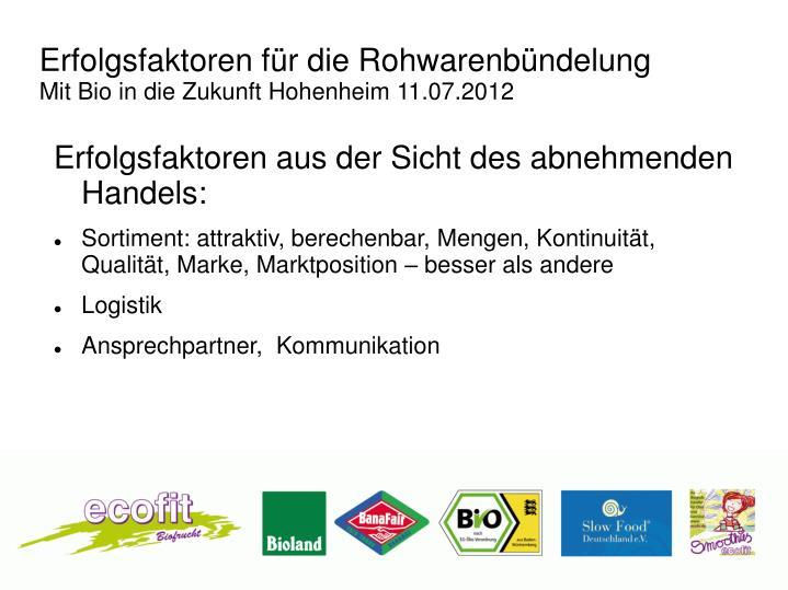 Erfolgsfaktoren f r die rohwarenb ndelung mit bio in die zukunft hohenheim 11 07 2012