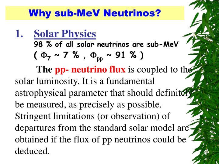 Why sub-MeV Neutrinos?