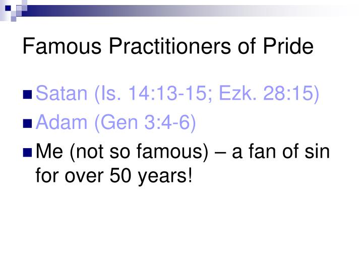 Famous Practitioners of Pride