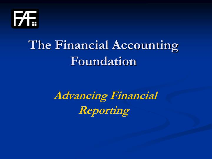 the financial accounting foundation advancing financial reporting n.