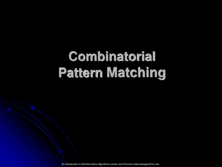 combinatorial pattern matching n.