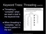 keyword trees threading cont d9