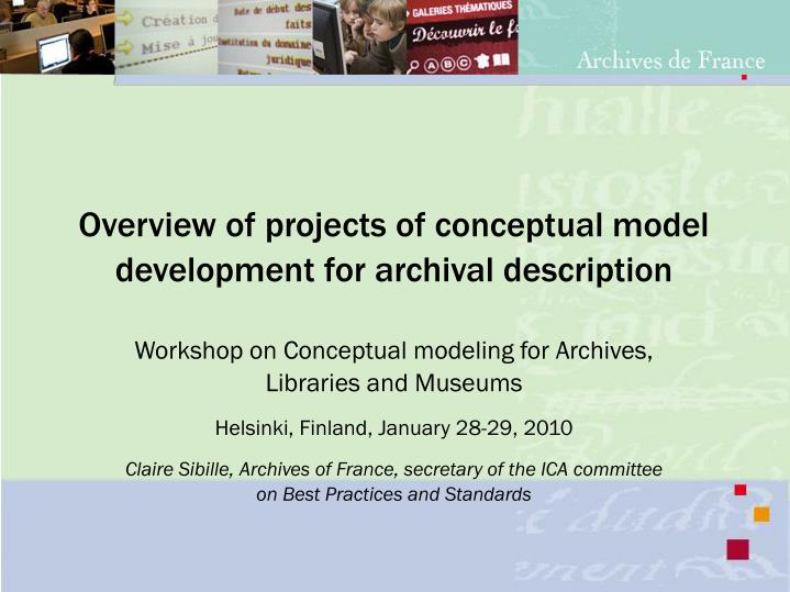 Overview of projects of conceptual model development for archival description