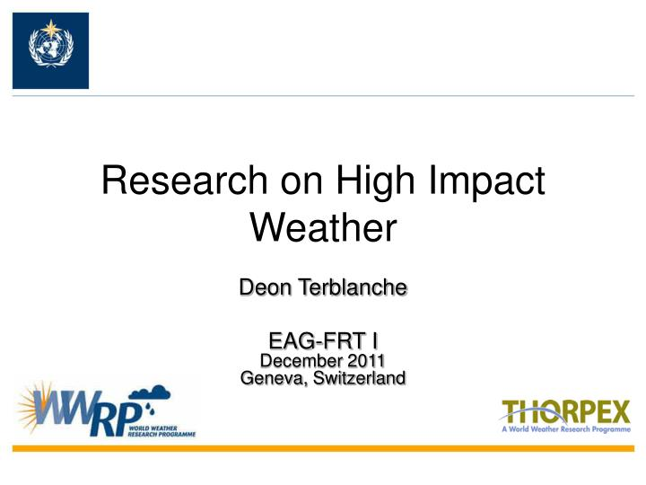 Research on high impact weather