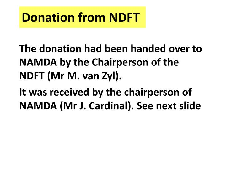 The donation had been handed over to NAMDA by the Chairperson of the NDFT (Mr M. van Zyl).