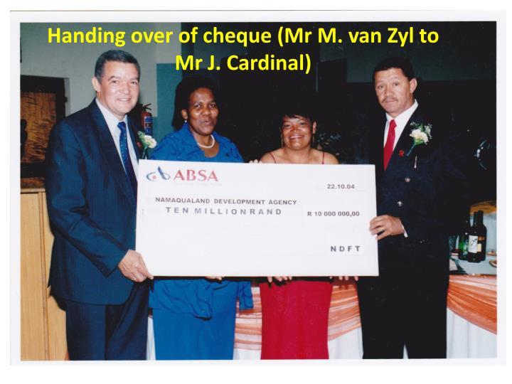 Handing over of cheque (Mr M. van Zyl to Mr J. Cardinal)