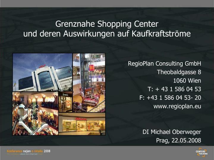 Grenznahe shopping center und deren auswirkungen auf kaufkraftstr me