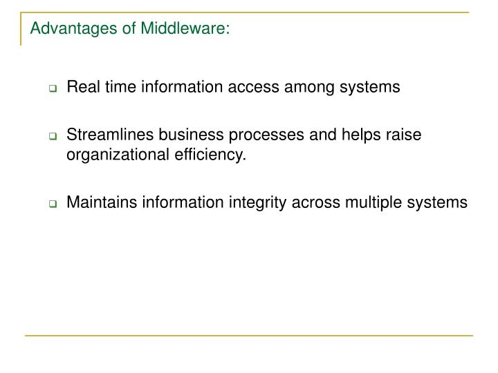 Advantages of Middleware: