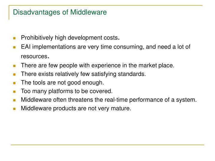 Disadvantages of Middleware