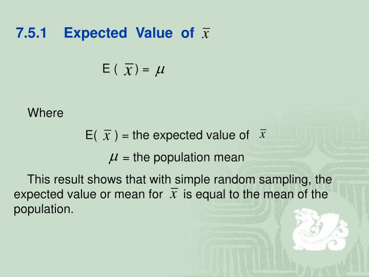 7.5.1    Expected  Value  of