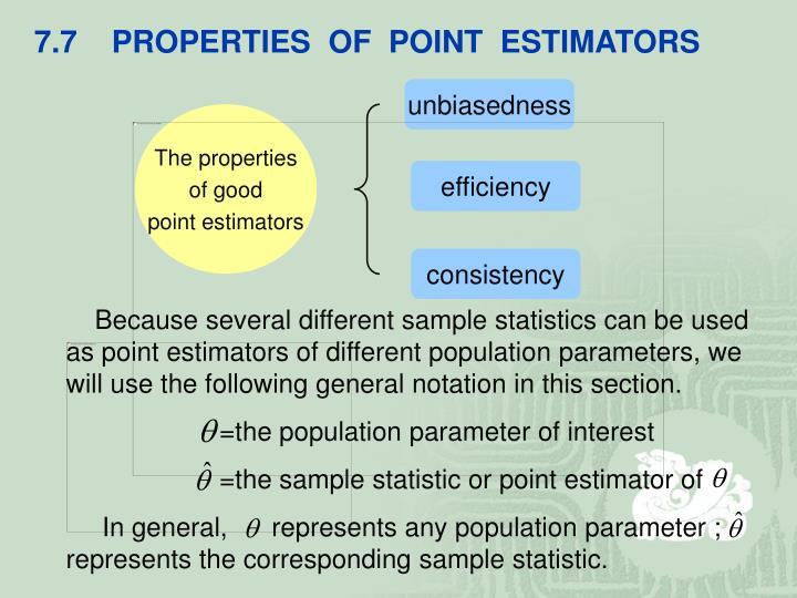 7.7    PROPERTIES  OF  POINT  ESTIMATORS