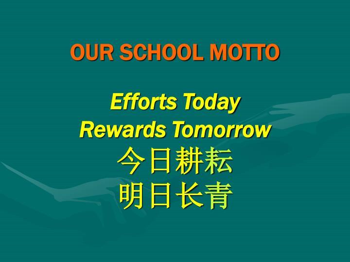 OUR SCHOOL MOTTO