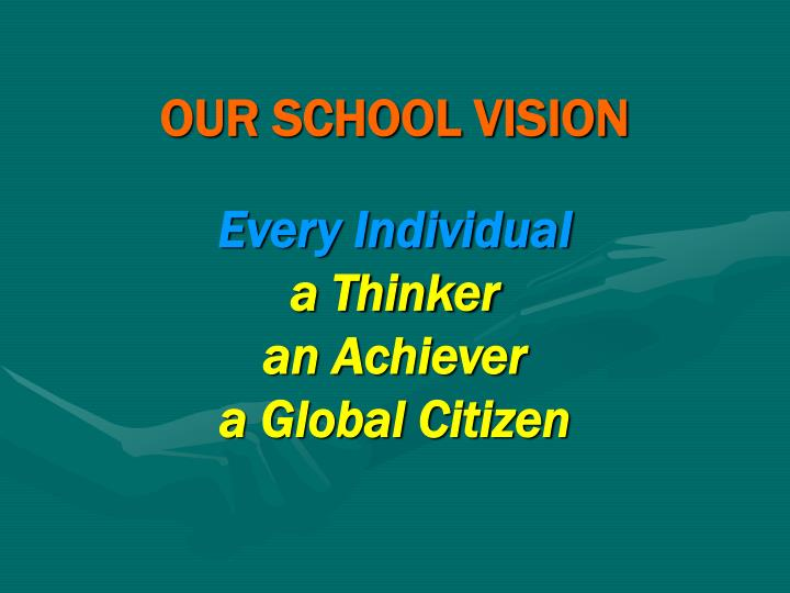 OUR SCHOOL VISION