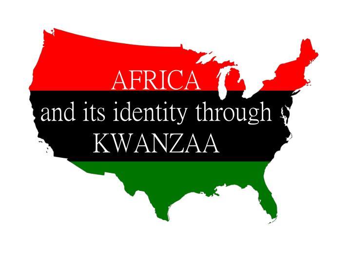 Africa and its identity through kwanzaa