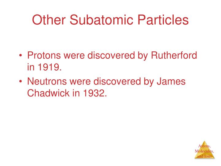 Other Subatomic Particles