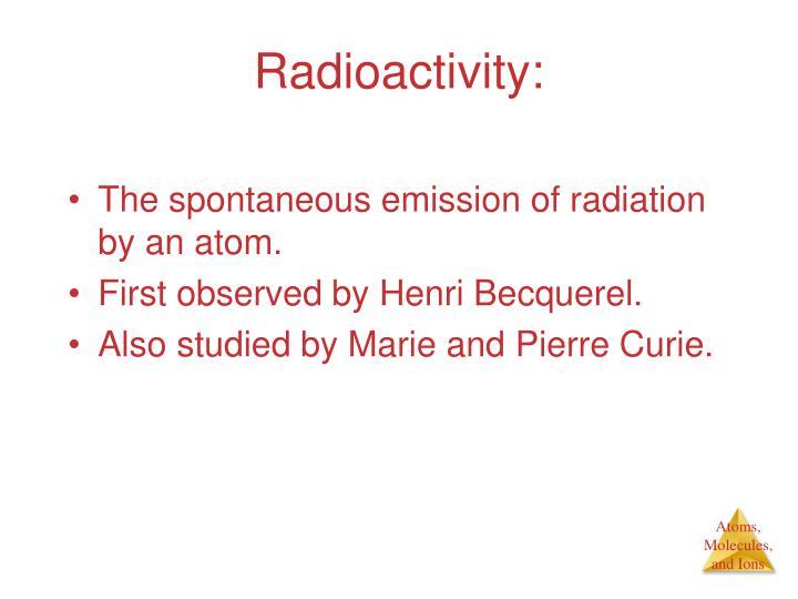 Radioactivity: