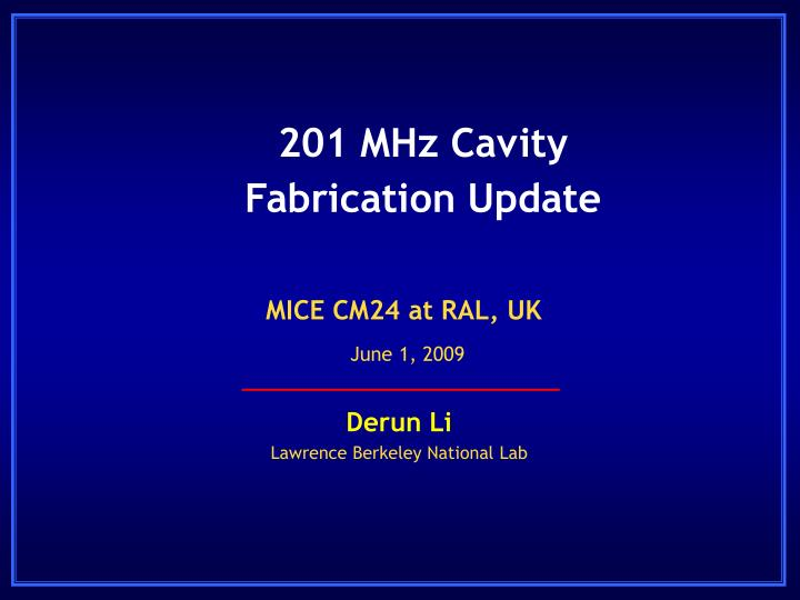 201 mhz cavity fabrication update n.