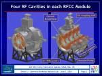 four rf cavities in each rfcc module