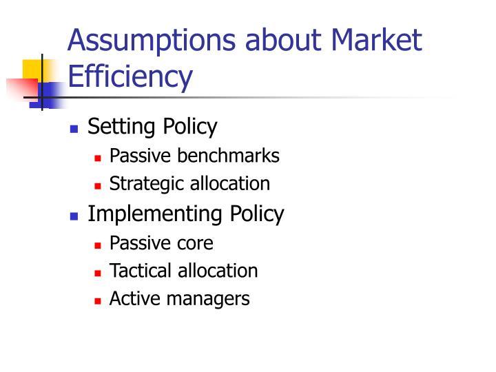 Assumptions about Market Efficiency