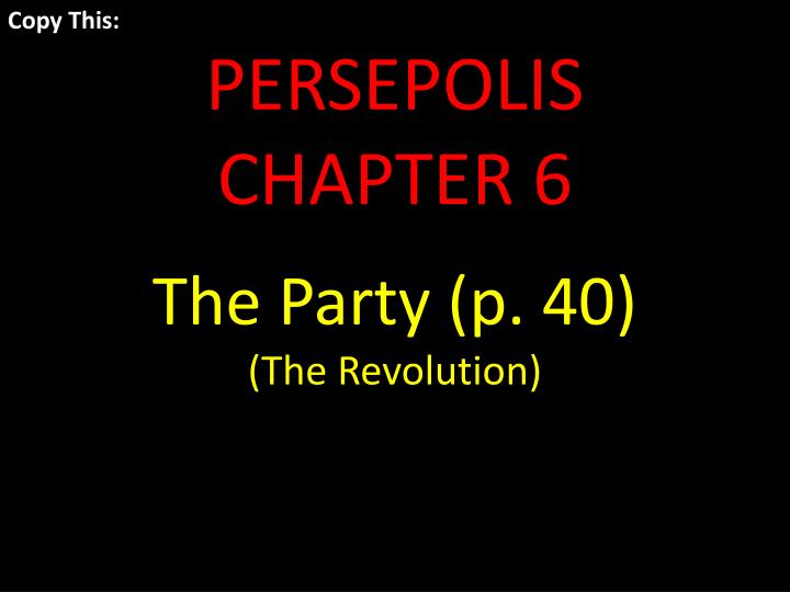 Ppt Copy This Persepolis Chapter 6 The Party P 40 The Revolution Powerpoint Presentation Id 3427730