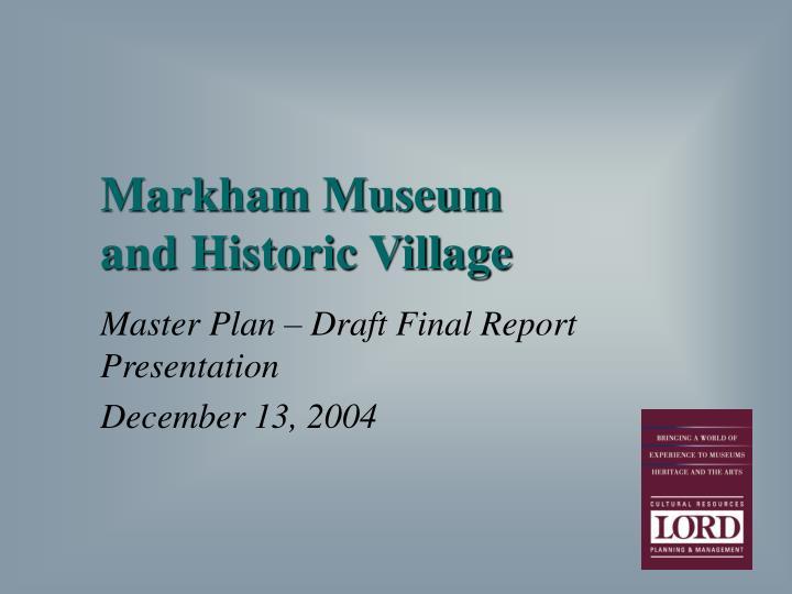 Markham museum and historic village